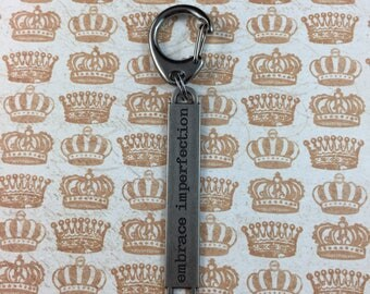 """Motivational Keychain - """"Embrace imperfection"""" - Encouraging Quote Key Ring"""