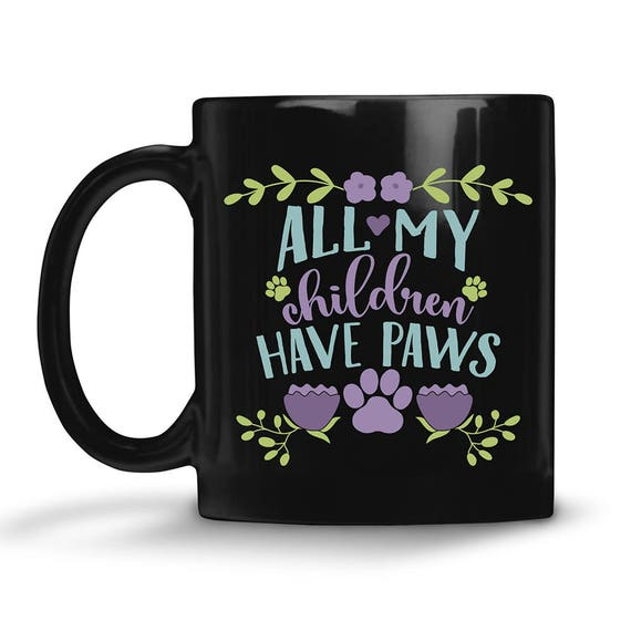 All My Children Have Paws Black Coffee Mug