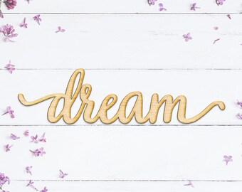 Dream Script Word Wood Sign - Wood Sign Art, Wood Dream, Laser Cut Wood Sign, Cursive Wood, Dream Decor, Dream Sign, Dream Wall Decor