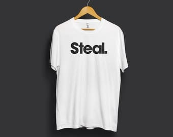 Word Series: Steal T-Shirt - Black or White Color / Word Tee / Quote Tee, typography tee, Funny Quote, illustration tee