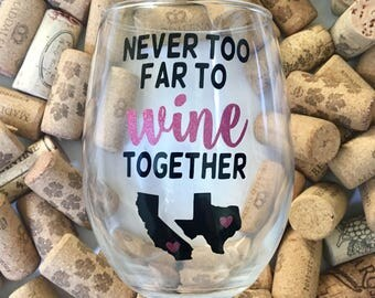 Never Too Far To Wine Together - Best Friend - BFF - Bestie // Stemless Wine Glass - Moving Away Gift - Long Distance Friendship