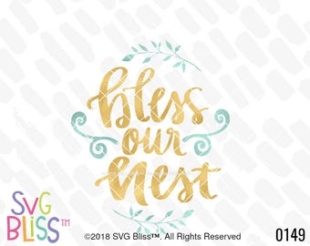 Bless Our Nest SVG, Handlettered, Blessed, Home Decor, Family, Home, Cricut & Silhouette Compatible Cut File, DXF, SVG Bliss Original Design