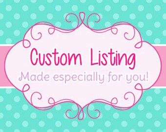 Custom Listing for Raygan Cate
