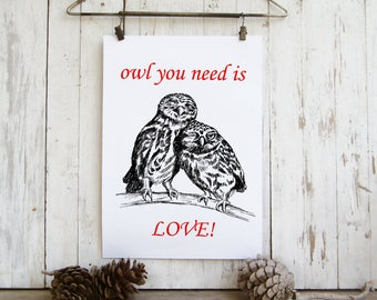 Valentines Gift, Quote Prints, Owl You Need Is Love, Owls Print, Funny Valentine Gift, Valentine Art, Love Gift, Romantic Gifts, Vday Gift