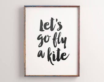 """Printable Art Motivational Quote """"Lets go fly a kite"""" – Typography Art Poster, Inspirational Wall Art Digital Print *Instant Download*"""