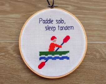 Funny Modern Kayaking Quote Cross Stitch Pattern. Paddle Solo Sleep Tandem. Kayaking, Paddling, Outdoors Cross Stitch. Instant PDF Download.
