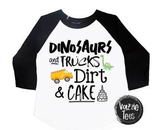 Dinosaur Shirts - Dinosaur Birthday - Dinosaurs Trucks Mud Dirt and Cake - Birthday Shirts - Dino Shirts - Birthday Boy - Birthday Girl