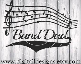 Band Dad SVG - dxf -png eps - fcm - ai - Instant Download - Commercial Use - Cricut - Silhouette - Marching Band SVG - Band Parent SVG