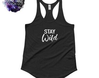 Stay Wild Racerback Tank Top - Women's Yoga Shirt - Multiple Sizes - Black & White - Work Out Gym Tank - Motivational Positive Minimalist