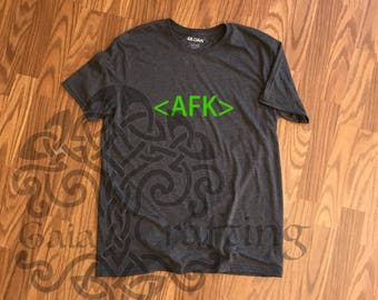 AFK shirt/ Away From Keyboard Gamers Funny T / Gamer Shirt