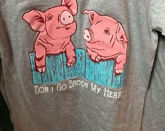 Southern Couture Don't go bacon my heart tee shirt new