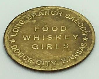 "Fantasy Brothel Token Food Whiskey Girls "" To Screw I need you "" Long Branch Saloon Dodge  City Kansas Good Luck Piece  Gag  Gift   Risqué"
