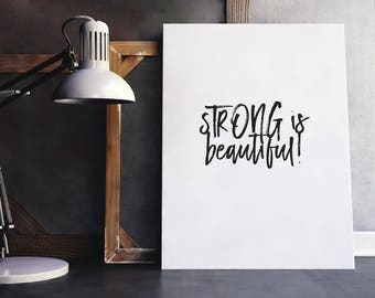 Strong is Beautiful | Encouragement Gift, Beautiful Quote, Confidence Quotes, Self Care Print, Printable Poster, Inspiring Saying