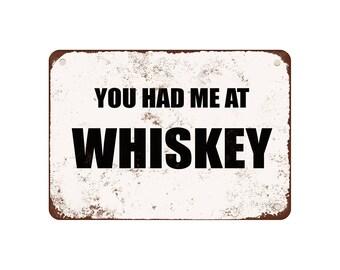 "You Had Me At Whiskey - Vintage Look 9"" X 12"" Metal Sign"