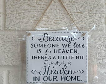 Because Someone We Love Is In Heaven, Wooden Sign Plaque - Family Memorial loss Plaque