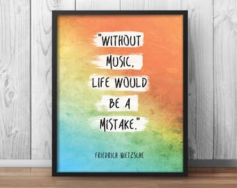 Without music life would be a mistake Nietzsche Quote Music Music Quote Musician gift printabe Gift Music Decor Musician Decor -144