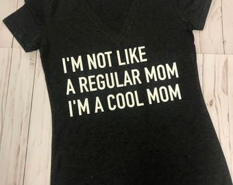 Cool Mom T Shirt | Mean Girls T Shirt | Mom T Shirt | Regular Mom
