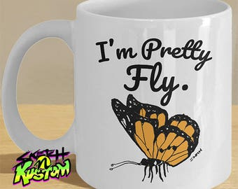 Funny Butterfly Mug, Butterfly Gift For Her, Butterfly Gifts Printed Mug 'I'm Pretty Fly' Coffee Cup Decor