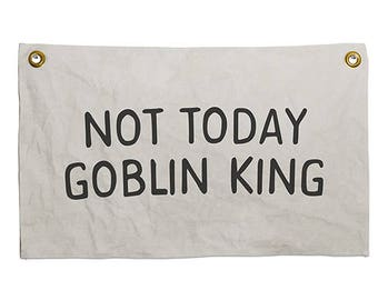Not Today Goblin King Banner, Nursery Decor, Kids Decor, Nursery Wall Art, Labyrinth Fan Art, Kids Wall Hangings, 80's Fan Art