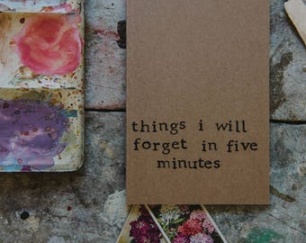 Things I Will Forget In Five Minutes - A6 Lined Notebook