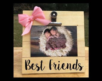 Best Friends - Twins - New Baby Birth Announcement - Family Gift - Picture/Photo Clip Frame - Custom Made - Options Available!