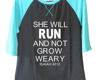 SHE WILL RUN 3/4 length sleeve shirt