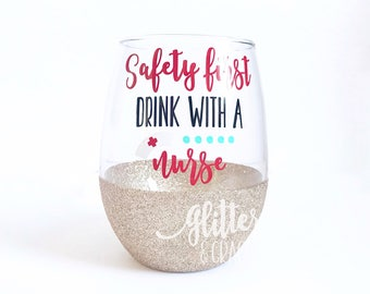 Safety First Drink With A Nurse // Glitter Dipped Stemless Wine Glass