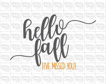 Hello Fall I've Missed You - Cutting File in SVG, EPS, PNG and Jpeg for Cricut & Silhouette