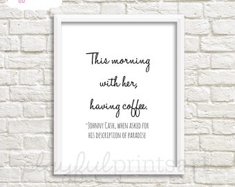 Johnny Cash Quote Print, 8x10, Instant Download