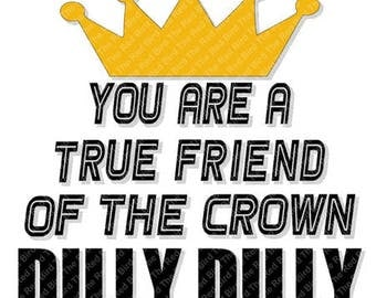 Dilly Dilly True Friend of the Crown Beer Bud funny printable Digital download cut file  SVG, DXF, PNG, EpS, PdF
