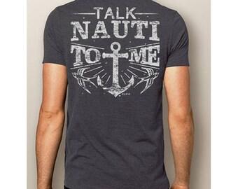 Talk Nauti To Me Mens Boating T-Shirt