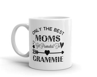 11 oz Coffee Mug:  Only The Best Moms Get Promoted To Grammie, Awesome Gift for Grandma Nana Gigi Gaga