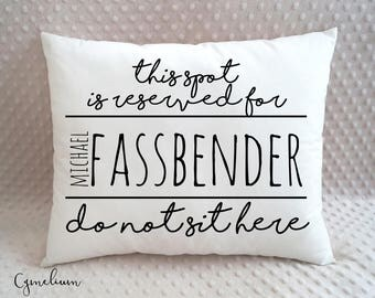 16 color options - Michael Fassbender - this spot is reserved - pillow with filling