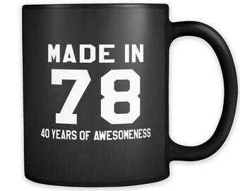 Made in 78 Black Mug, 1978 Mug, 1978 Gift, 40th birthday gift, 40th birthday mug, gift for 40th, 1978 Christmas Gift, Made in 78 Gift #a218