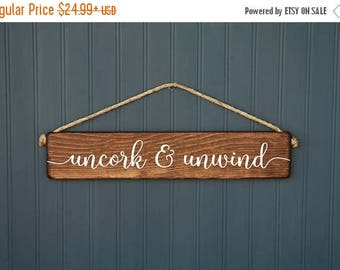 Wine Sign - Gift for Her - Birthday Gift - Wedding Gift - Uncork and Unwind  - Kitchen Decor - Wine Bar - Farmhouse Style