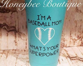 I'm a baseball mom whats your superpower artic tumbler