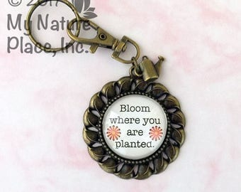 Bloom Where You Are Planted Key Ring