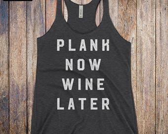 Plank Now Wine Later - workout tank top, workout tank, cardio tank, strong woman, fitness, exercise, training, womans gym tank, wine shirt