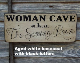 Primitive Signs, Woman Cave a.k.a The Sewing Room rustic wood sign Primitive Sewing Sign Distressed Wood Sign Quilt sign Wood Sign