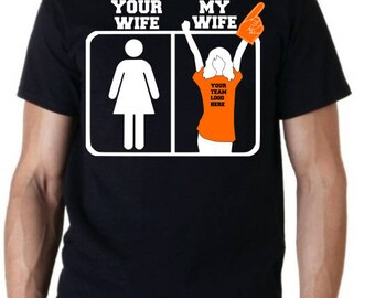 Your Wife/My Wife T-Shirt