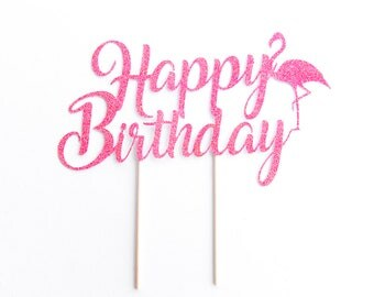 Happy Birthday Flamingo Cake Topper - Summer Decorations. Flamingo Pink Glitter . First Birthday Party. Any Birthday Girl or Boy.
