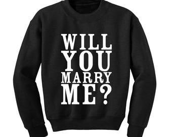 Will You Marry Me Slogan Sweatshirt Marriage Wedding Proposal Valentines Gift |