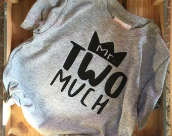 Mr. Two Much T-shirt