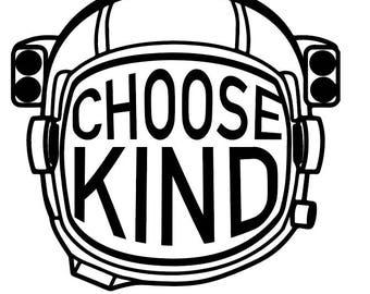 Choose Kind Astronaut Digital Design for Cricut svg, dxf, eps, ai and pdf