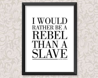 I Would Rather Be A Rebel quotation by Emmeline Pankhurst (print in 5 colourways and 2 sizes: A4 and A3)