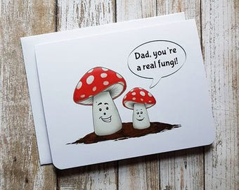 Dad Youre A Real Fungi - Greeting Card - Dad's Birthday - Father's Day - Appreciation - Anyday - Mushroom - Pun - Food - Fun Card - Funny