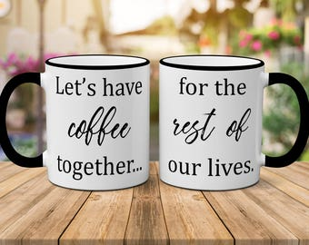 Let's Have Coffee Together For The Rest Of Our Lives Mug Set, Couples Mugs, Husband Wife Mugs, Boyfriend Girlfriend Mugs, Valentine Day Gift