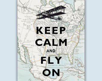 Keep Calm Art, Airplane print, Flying Art, Map Art, Keep Calm fly on Quote, Aviator gifts, Flying School, Airplane Decor, Gift for Pilots