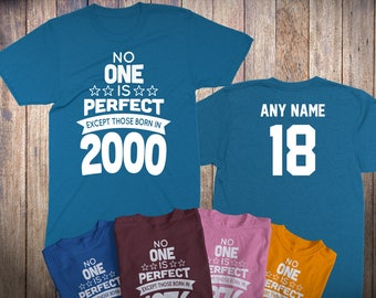 18 Year Old Birthday Shirt No One is Perfect Except Those Born in 2000 Birthday Shirt 18th Birthday Celebration T-Shirt Birthday Gift