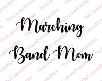 Marching, Band, Mom, Mother, SVG, Cut File, Vector, Cricut Files, Silhouette Files, Iron on Transfer, Printable
